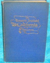 Image for The Romantic Southland of California - Including All of the Region Lying South of Santa Barbara & Bakersfield to the Mexico Lie with More Than 1,000 California Place Names Defined Vintage 1928 Lavishly Illustrated Book <b><span style='color:red'>*****MEDIA MAIL SHIPPING INCLUDED – DOMESTIC ORDERS ONLY!*****  </span></b><span style='color:purple'>