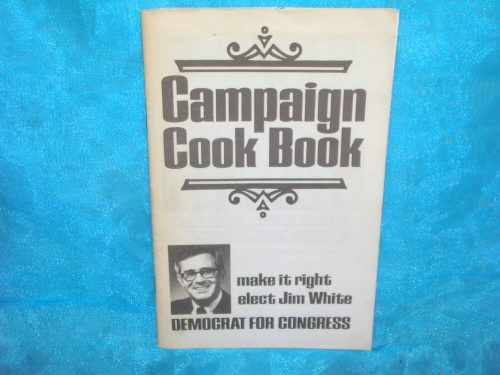 Image for Campaign Cook Book/Cookbook Jim (James G.) White Democrat for U.S. Congressional Representative North Carolina Vintage ca 1969-1970  <b><span style='color:red'>*****FIRST CLASS SHIPPING INCLUDED – DOMESTIC ORDERS ONLY!*****  </span></b><span style='color:purple'>