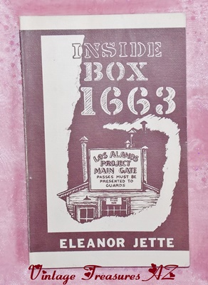 Image for <b><span style='color:purple'> Inside Box 1663 Los Alamos/Manhattan Project Atom Bomb Book Signed/Autographed/Inscribed by Author Eleanor Jette (1977 1st Edition Softcover) </span></b><span style='color:purple'>  <b><span style='color:red'>*****USPS FIRST CLASS SHIPPING INCLUDED – DOMESTIC ORDERS ONLY!*****</span></b><span style='color:purple'>